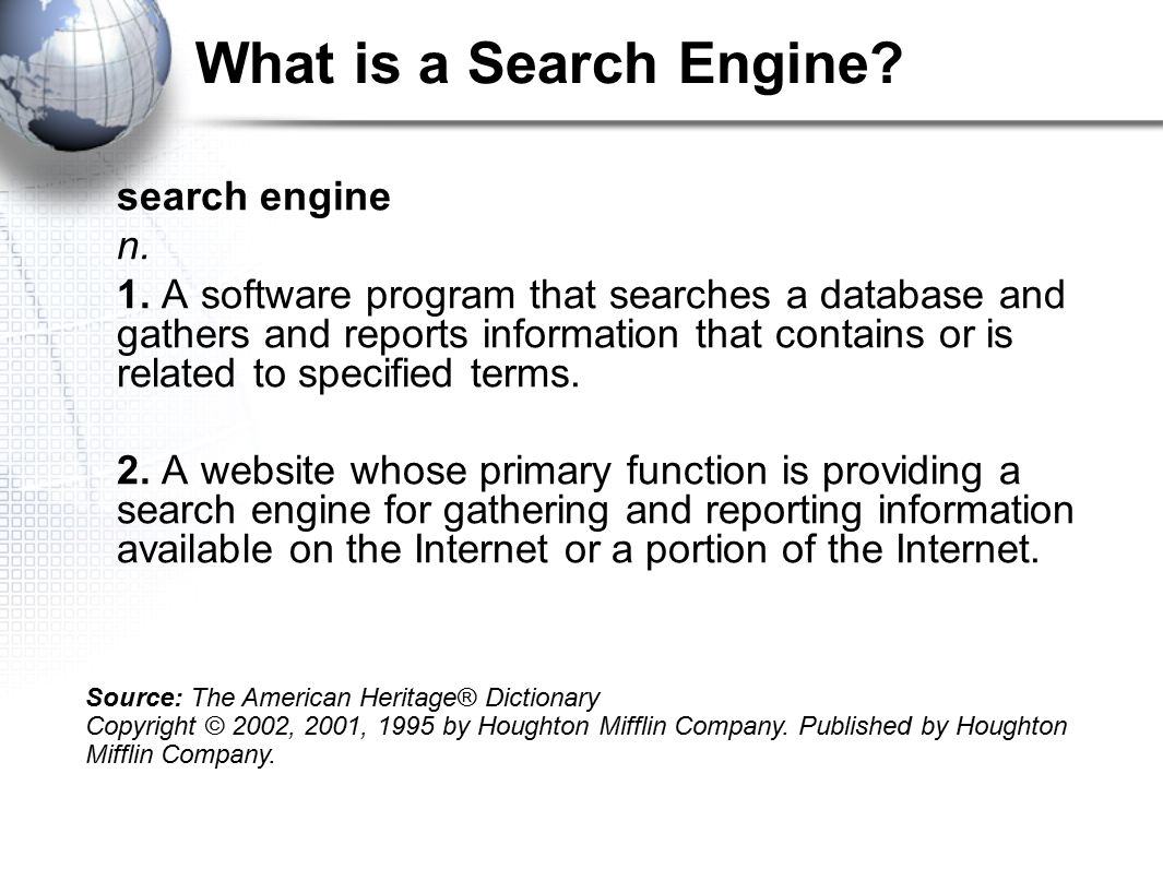 What is a Search Engine. search engine n. 1.