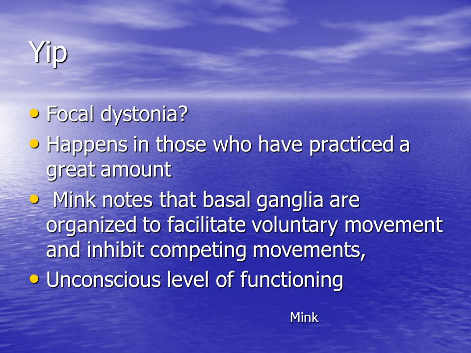 Yip Focal dystonia. Focal dystonia.