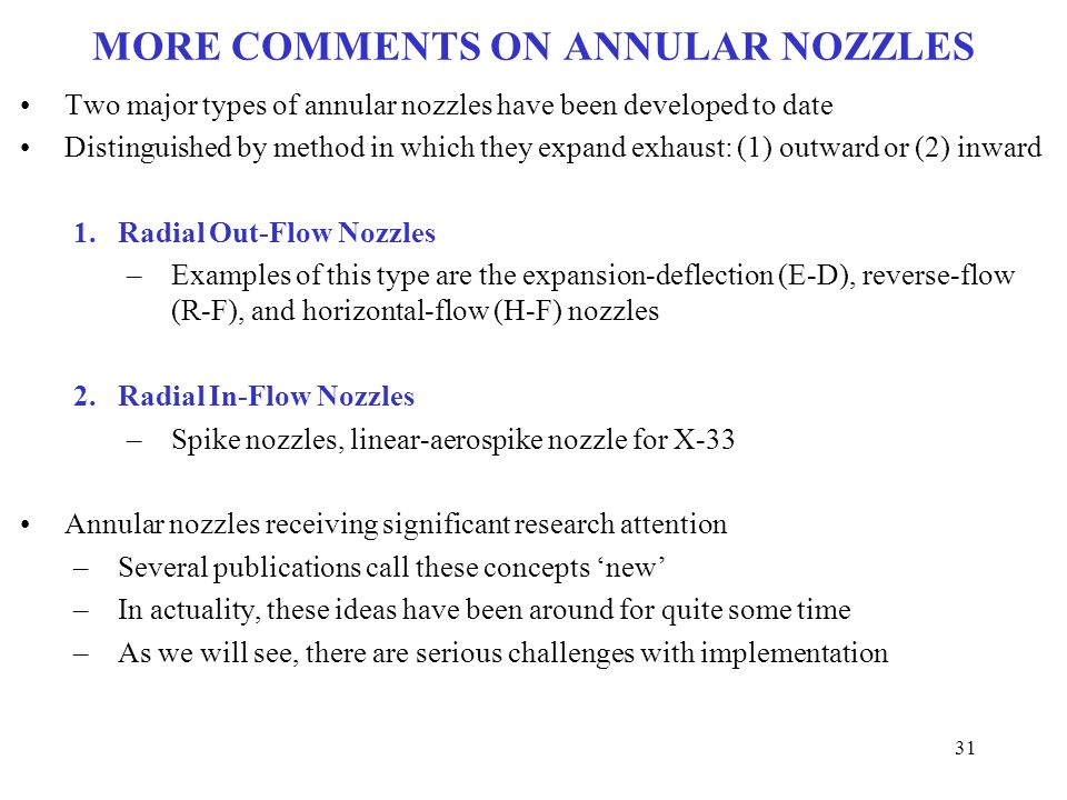 MORE COMMENTS ON ANNULAR NOZZLES Two major types of annular nozzles have been developed to date Distinguished by method in which they expand exhaust: