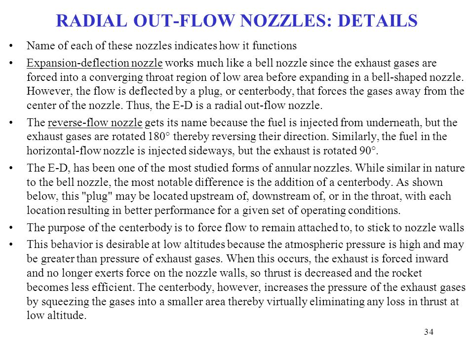 RADIAL OUT-FLOW NOZZLES: DETAILS Name of each of these nozzles indicates how it functions Expansion-deflection nozzle works much like a bell nozzle si