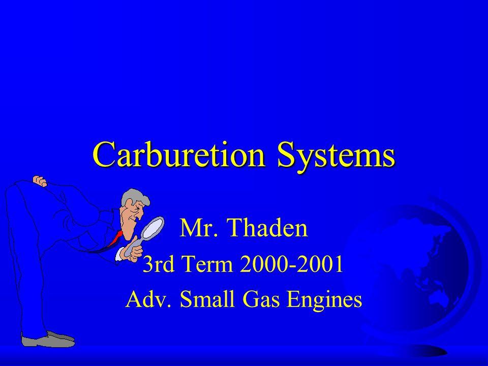 Overview F Purpose of Carburetor F Types of Carburetors F Gas, Oil, & Air