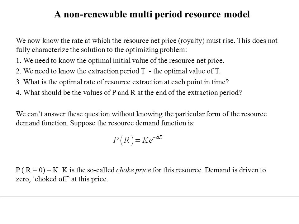 U(R) = shaded area Ke -aR 0 P K RQuantity of resource extracted, R Figure 15.2 A resource demand curve, and the total utility from consuming a particular quantity of the resource (Perman et al.: page 513)