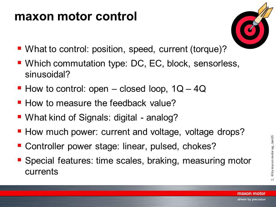 3, © by maxon motor ag, Jan 05 Motion control: servo system PC, PLC controller amplifier motor sensor electr.