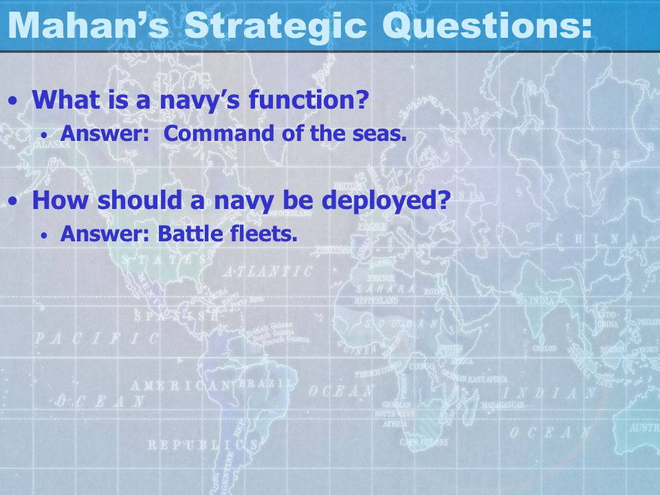 Mahan's Strategic Questions: What is a navy's function.