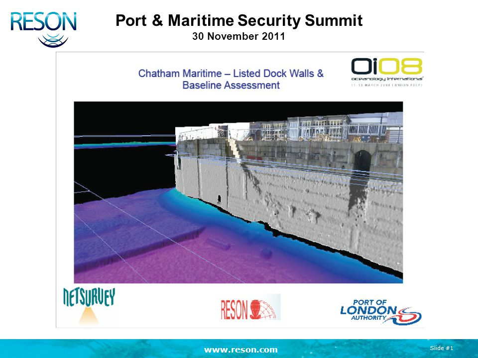 www.reson.com Slide #1 Port & Maritime Security Summit 30 November 2011