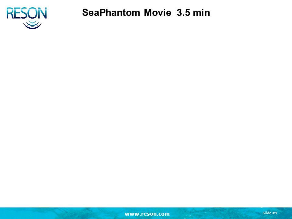 www.reson.com Slide #9 SeaPhantom Movie 3.5 min