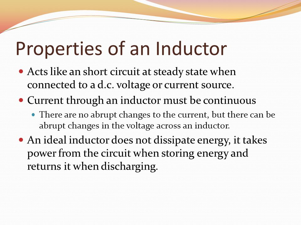 Properties of an Inductor Acts like an short circuit at steady state when connected to a d.c.
