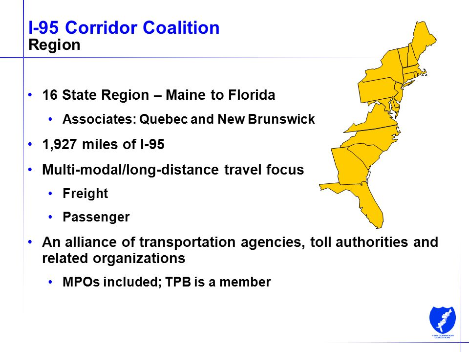 3 I-95 Corridor Coalition Membership Transportation Authorities Delaware River & Bay Authority Delaware River Jt Toll Bridge Comm.