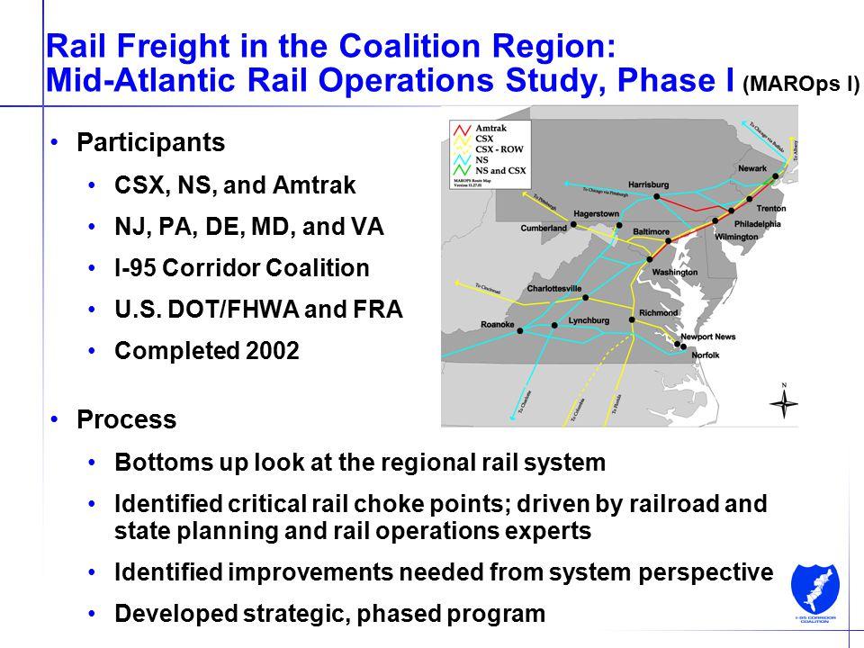 9 MAROps I Program The MAROps Study identified 71 major rail choke points requiring $6.2 billion in improvements of 20 years Source: Cambridge Systematics, Mid-Atlantic Rail Operations Study.