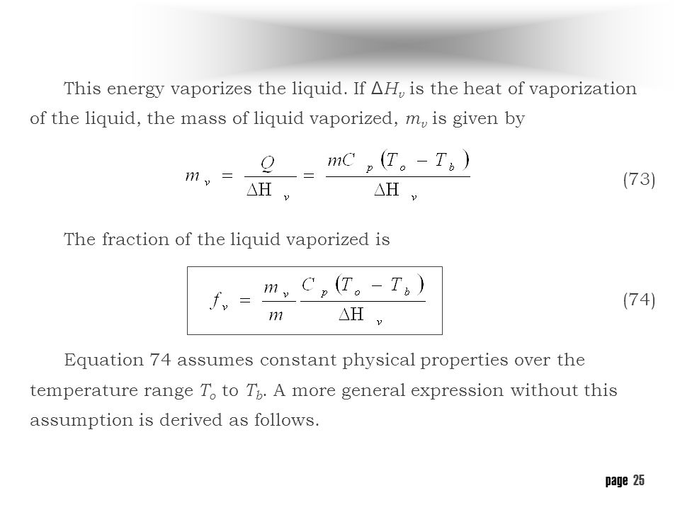 page 24 Liquids stored under pressure above their normal boiling point temperature present substantial problems due to flashing.