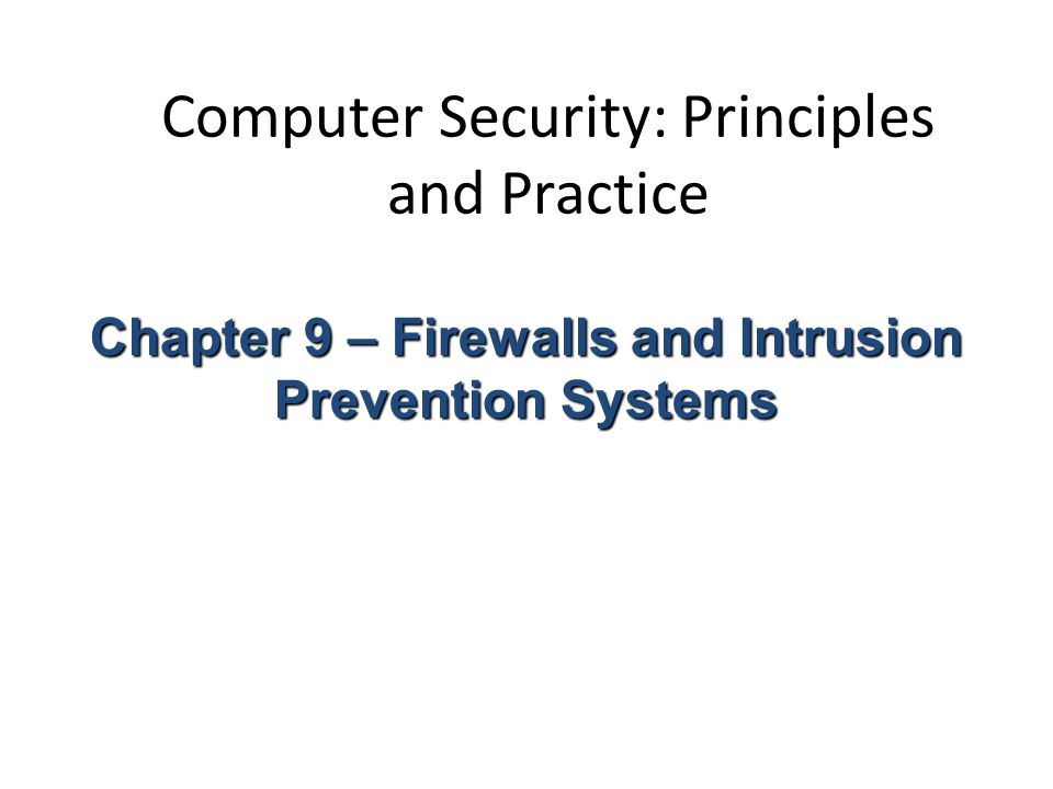 Computer Security: Principles and Practice Chapter 9 – Firewalls and Intrusion Prevention Systems