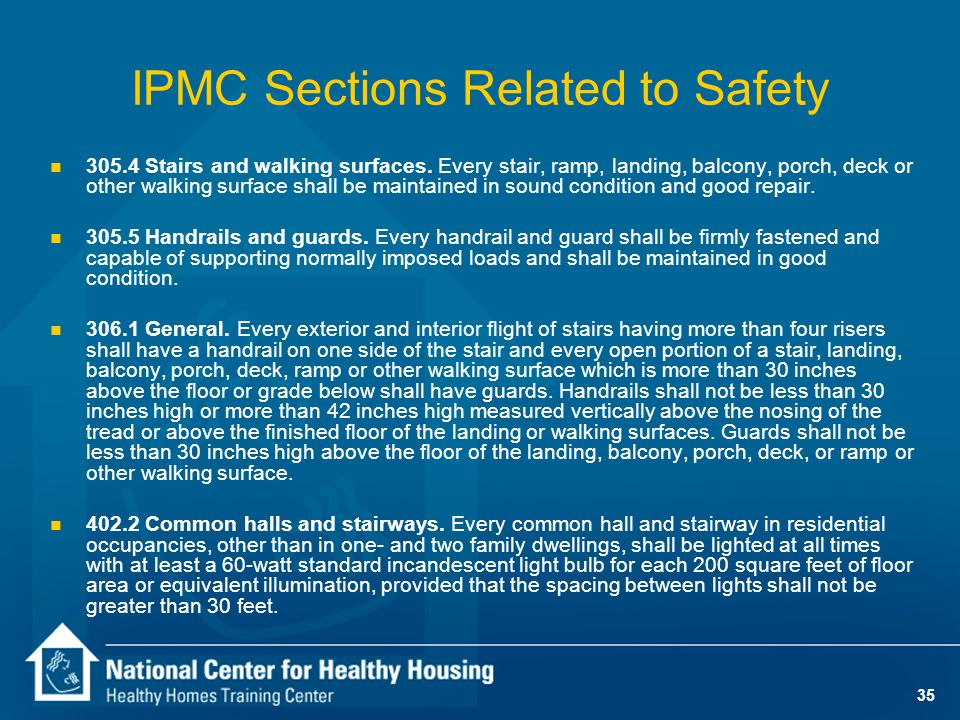 34 IPMC Sections Related to Safety n 304.10 Stairways, decks, porches and balconies.
