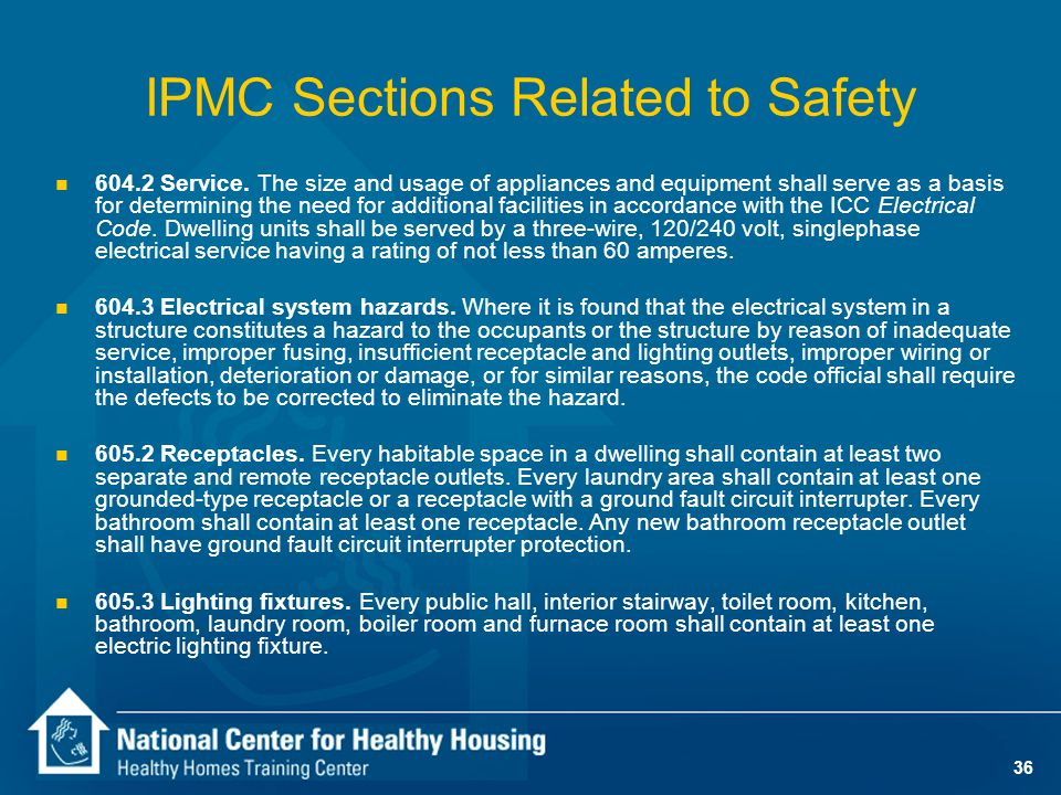35 IPMC Sections Related to Safety n 305.4 Stairs and walking surfaces. Every stair, ramp, landing, balcony, porch, deck or other walking surface shal