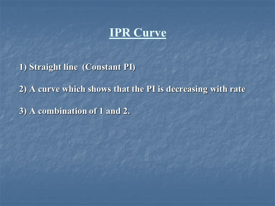 Natural flow Accrue when the wellbore flowing pressure and tubing intake pressure (at perforation depth) are equal, TPR and IPR curves intersect together.