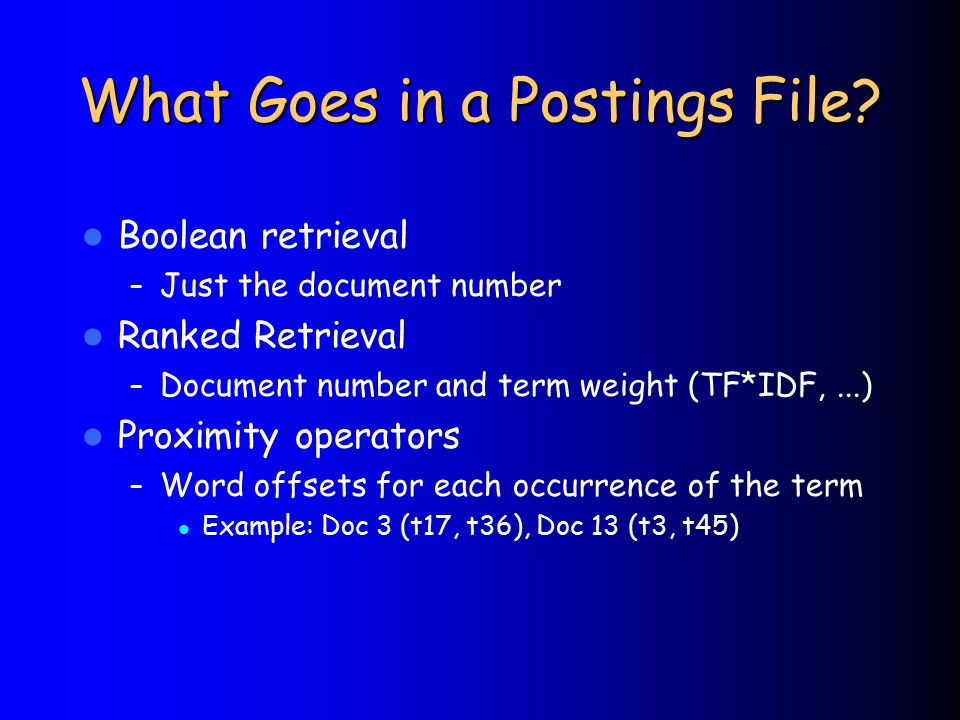 What Goes in a Postings File.