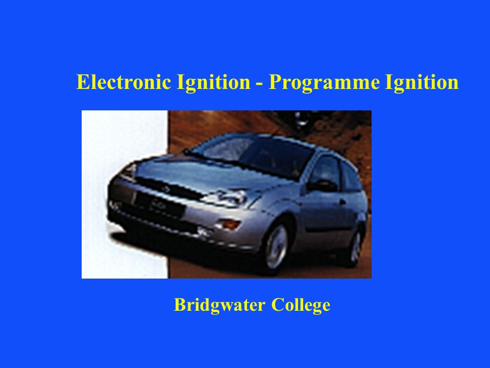 Bridgwater College Electronic Ignition - Programme Ignition