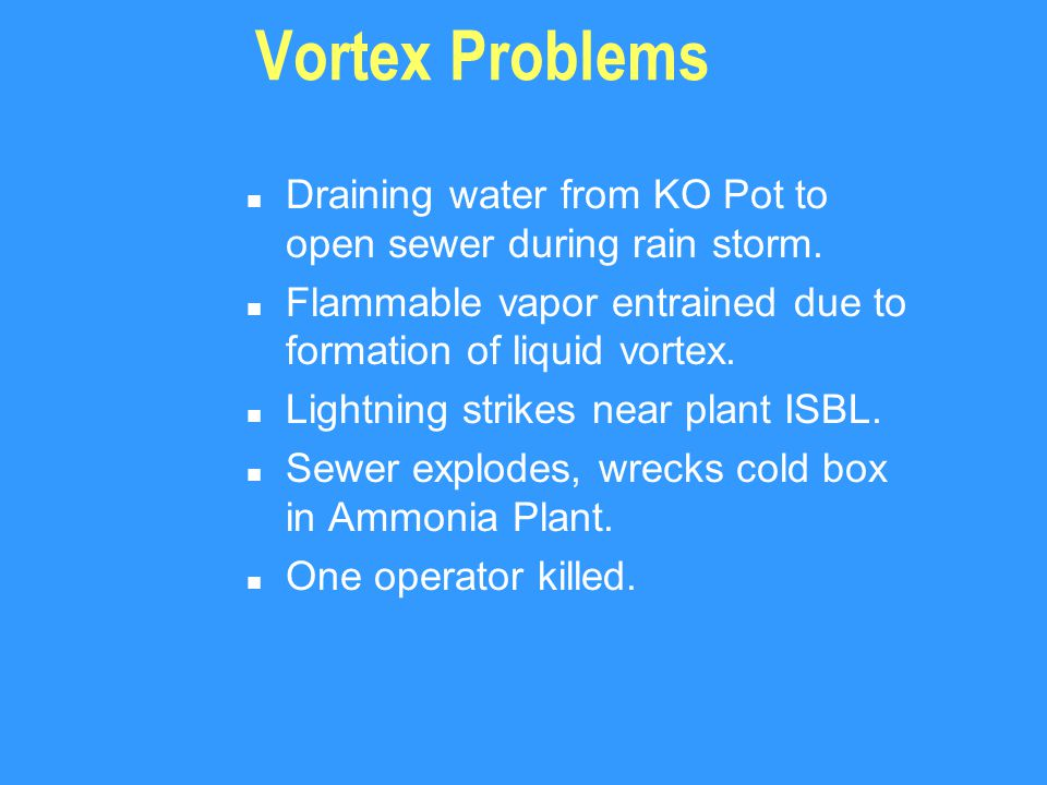 Vortex Problems n Draining water from KO Pot to open sewer during rain storm.