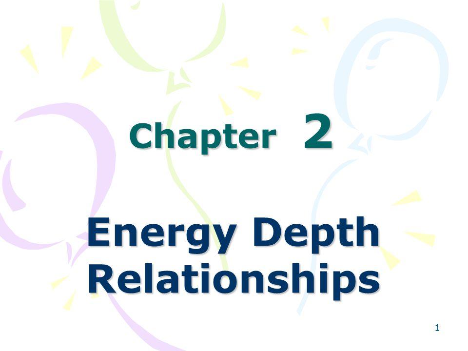 1 Chapter 2 Energy Depth Relationships