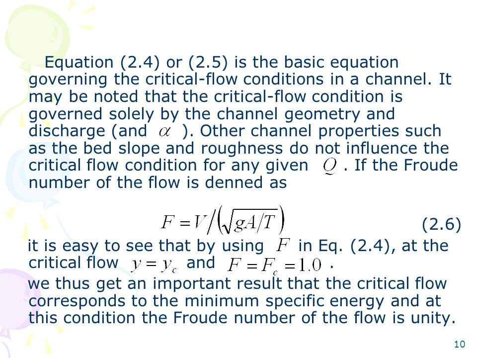 10 Equation (2.4) or (2.5) is the basic equation governing the critical-flow conditions in a channel. It may be noted that the critical-flow condition