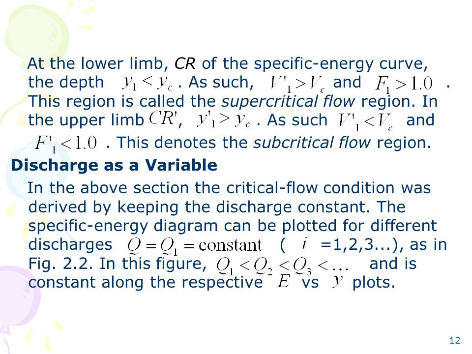 12 At the lower limb, CR of the specific-energy curve, the depth. As such, and. This region is called the supercritical flow region. In the upper limb