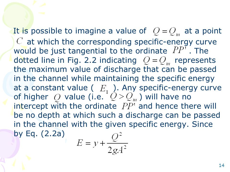 14 It is possible to imagine a value of at a point at which the corresponding specific-energy curve would be just tangential to the ordinate. The dott