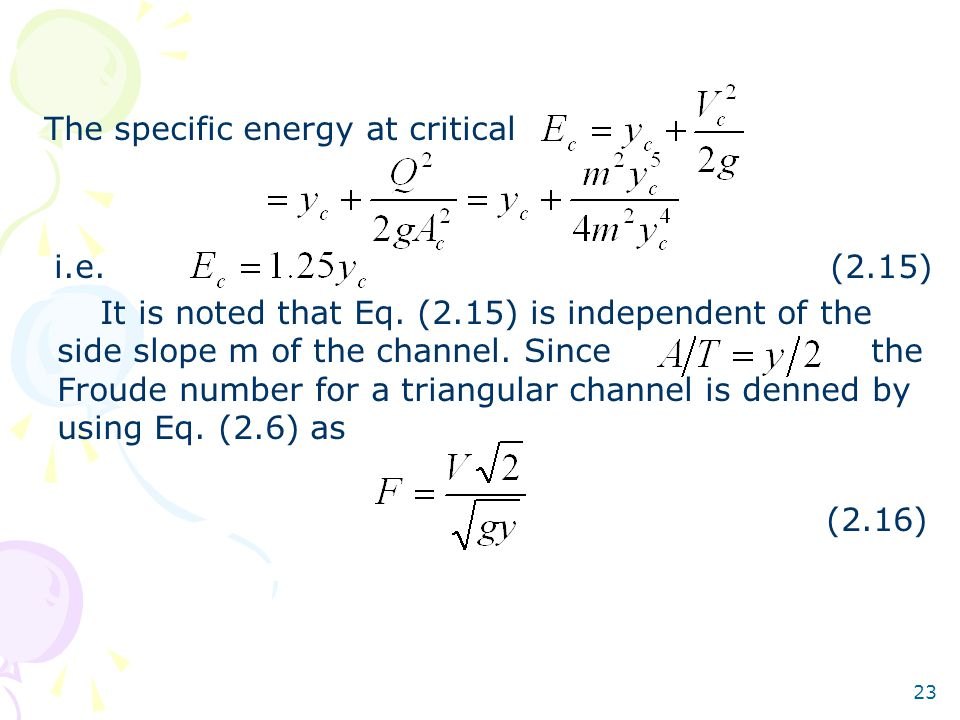 23 The specific energy at critical i.e.(2.15) It is noted that Eq.