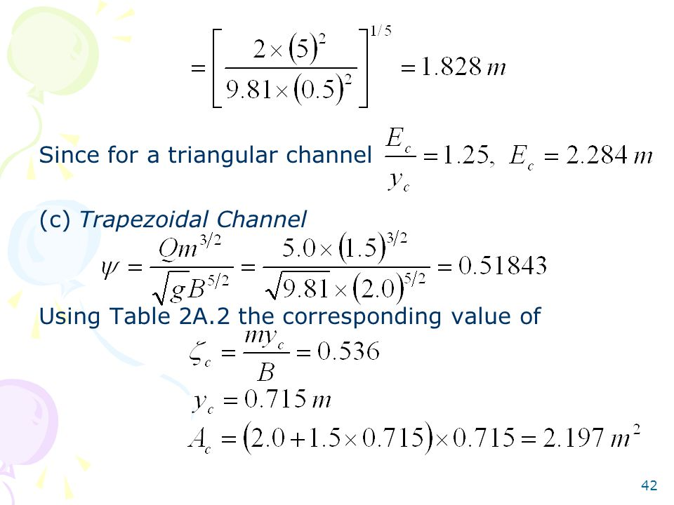 42 Since for a triangular channel (c) Trapezoidal Channel Using Table 2A.2 the corresponding value of