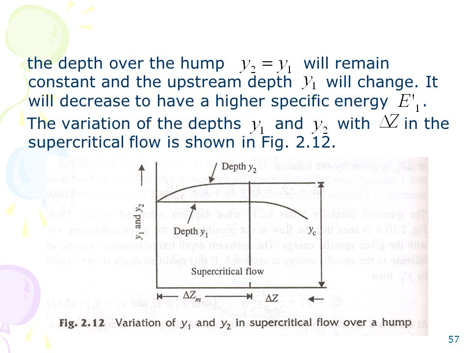 57 the depth over the hump will remain constant and the upstream depth will change.