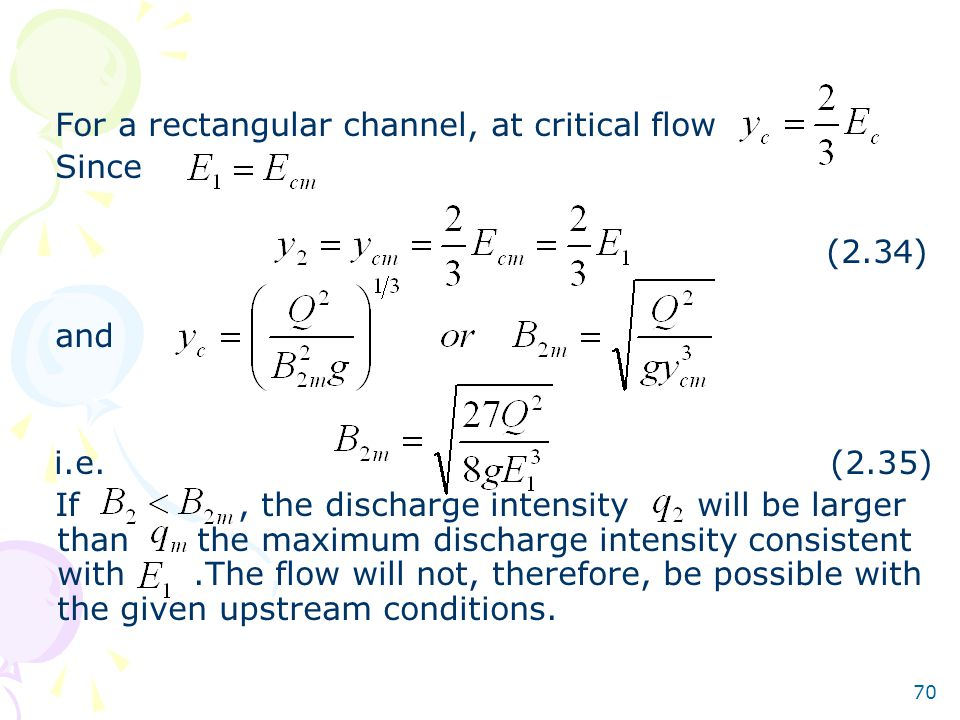 70 For a rectangular channel, at critical flow Since (2.34) and i.e. (2.35) If, the discharge intensity will be larger than the maximum discharge inte