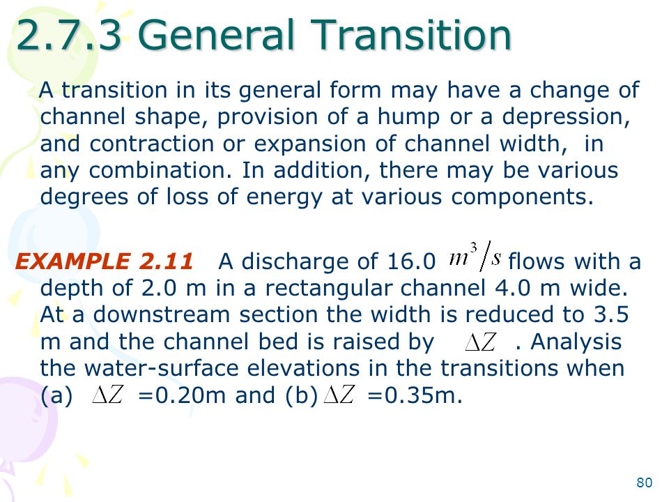 80 2.7.3 General Transition A transition in its general form may have a change of channel shape, provision of a hump or a depression, and contraction