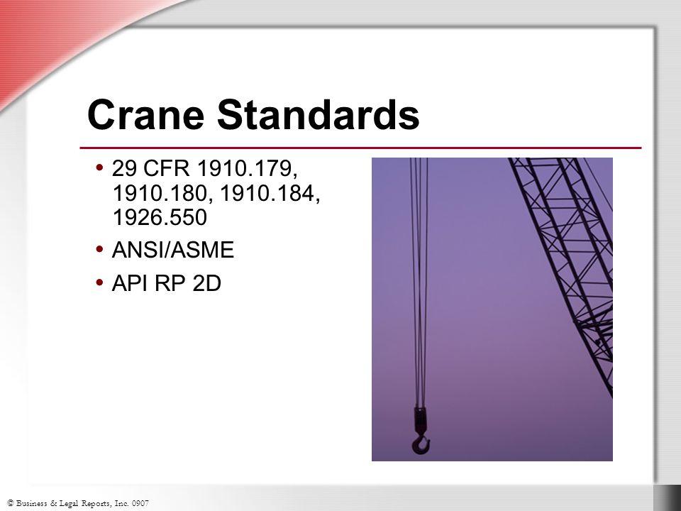 © Business & Legal Reports, Inc. 0907 29 CFR 1910.179, 1910.180, 1910.184, 1926.550 ANSI/ASME API RP 2D 29 CFR 1910.179, 1910.180, 1910.184, 1926.550