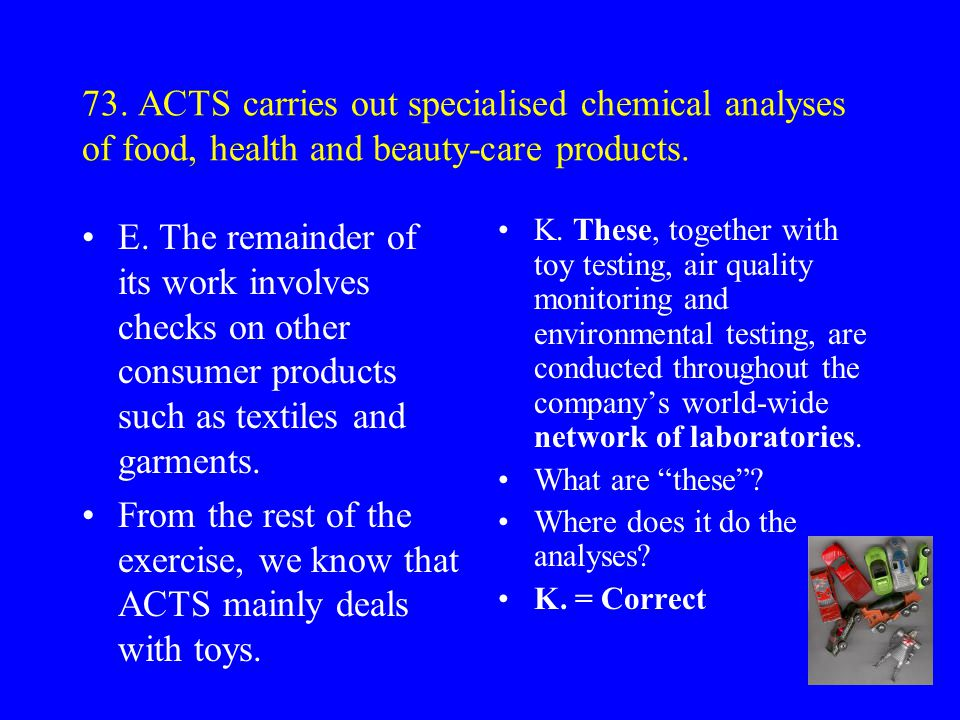 72. Not many people are familiar with the work of a testing laboratory like ACTS. I. However, such labs play an important role in protecting the publi