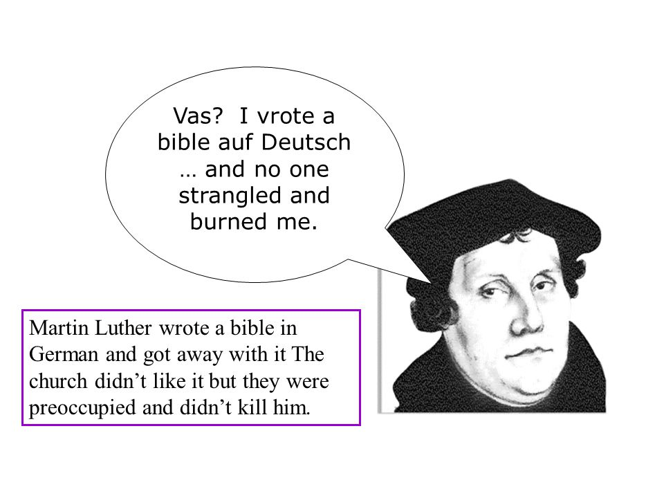Vas. I vrote a bible auf Deutsch … and no one strangled and burned me.