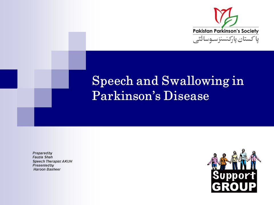 Speech and Swallowing in Parkinson's Disease Prepared by Fauzia Shah Speech Therapist AKUH Presented by Haroon Basheer