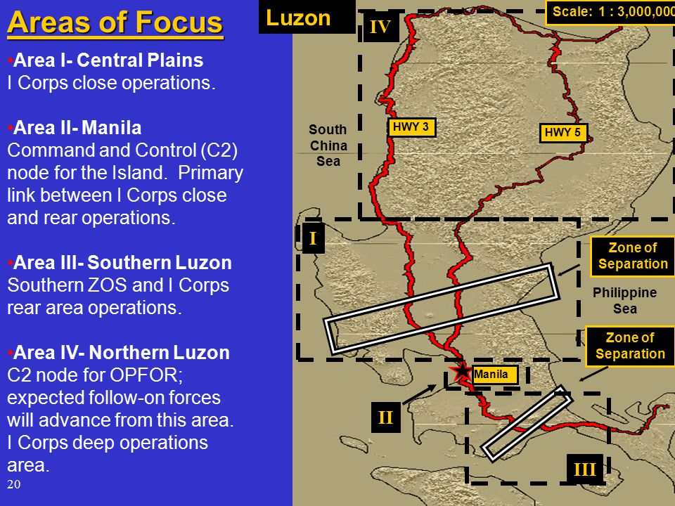 20 Areas of Focus Manila Philippine Sea South China Sea Luzon Zone of Separation Zone of Separation Area I- Central Plains I Corps close operations.
