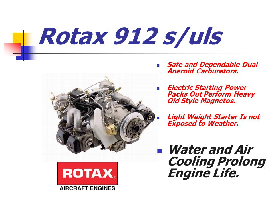 Rotax 912 s/uls Safe and Dependable Dual Aneroid Carburetors.