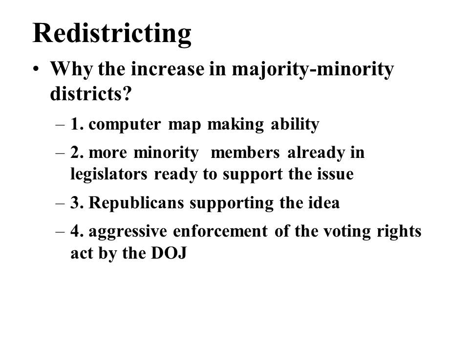 Redistricting Why the increase in majority-minority districts.