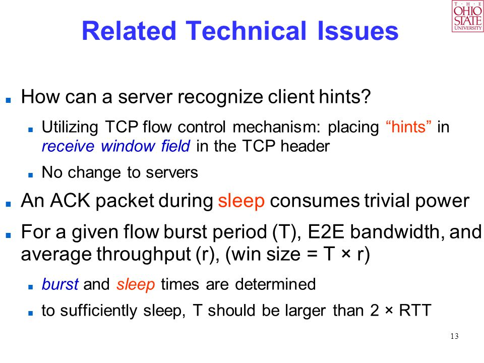 "13 Related Technical Issues How can a server recognize client hints? Utilizing TCP flow control mechanism: placing ""hints"" in receive window field in"