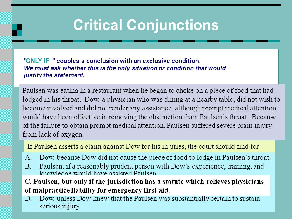 Critical Conjunctions ONLY IF couples a conclusion with an exclusive condition.