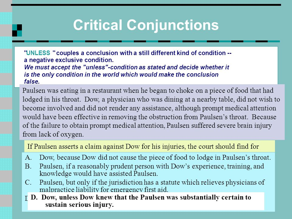 Critical Conjunctions UNLESS couples a conclusion with a still different kind of condition -- a negative exclusive condition.