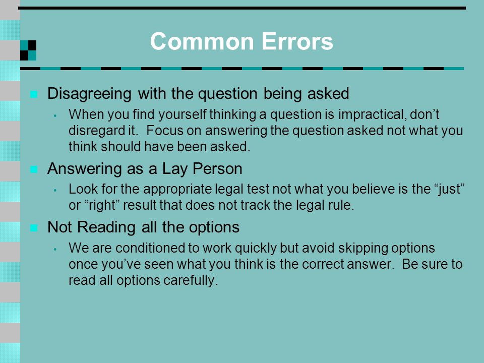 Common Errors Disagreeing with the question being asked When you find yourself thinking a question is impractical, don't disregard it.