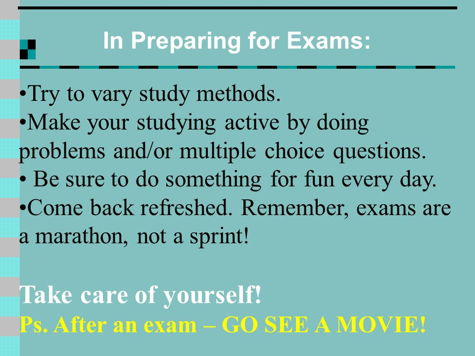 In Preparing for Exams: Try to vary study methods.