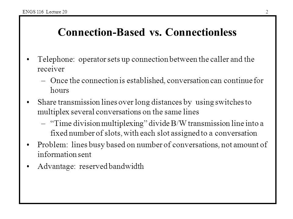 ENGS 116 Lecture 202 Connection-Based vs.
