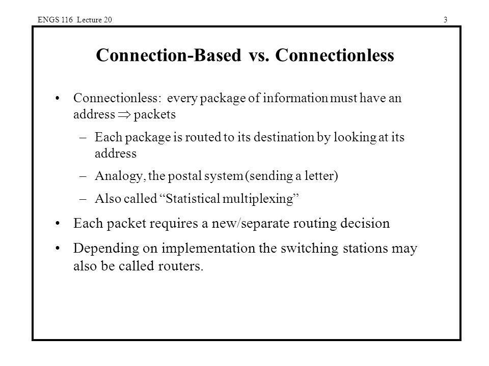 ENGS 116 Lecture 203 Connection-Based vs.