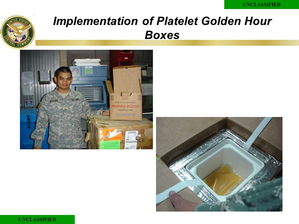 UNCLASSIFIED Implementation of Platelet Golden Hour Boxes