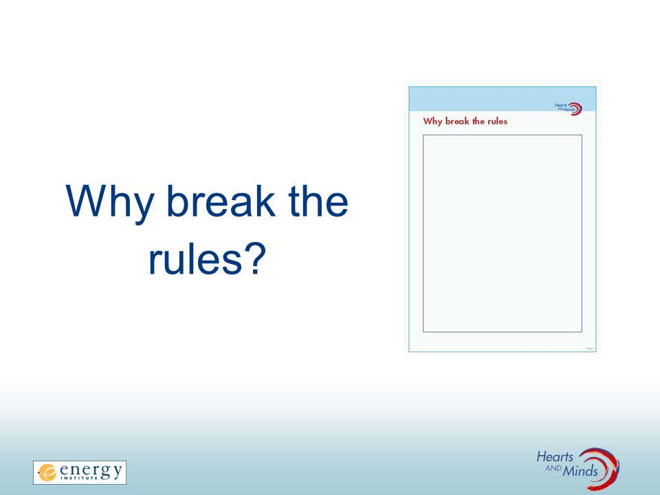 Why break the rules?
