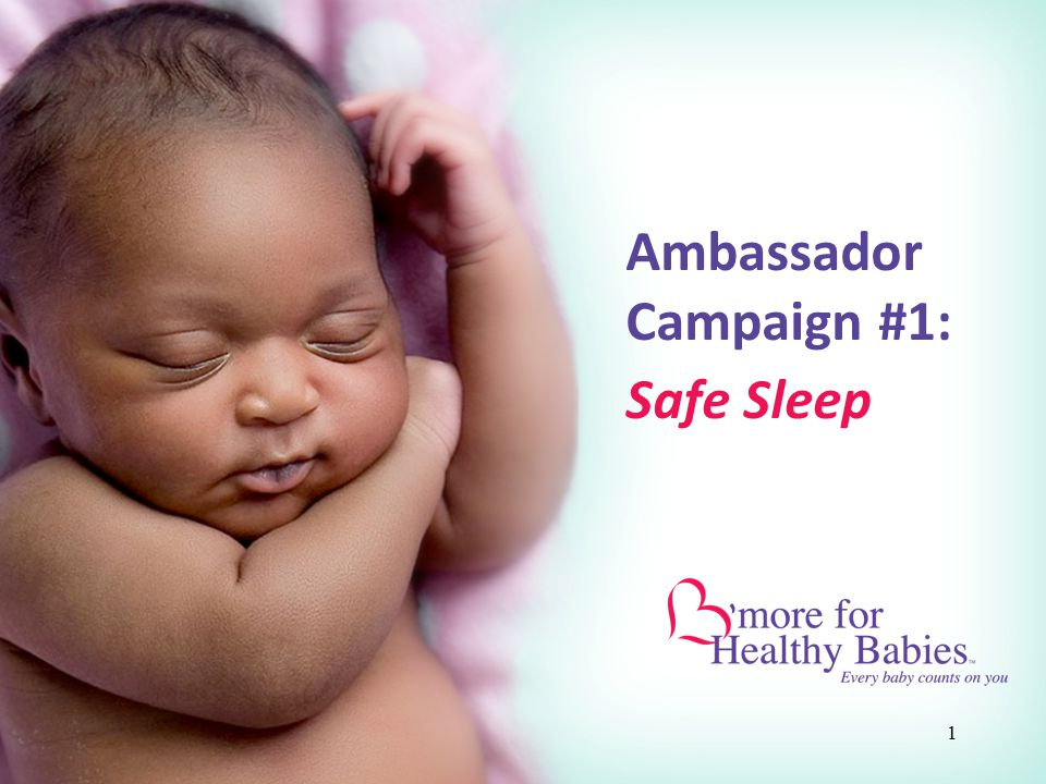 1 Ambassador Campaign #1: Safe Sleep