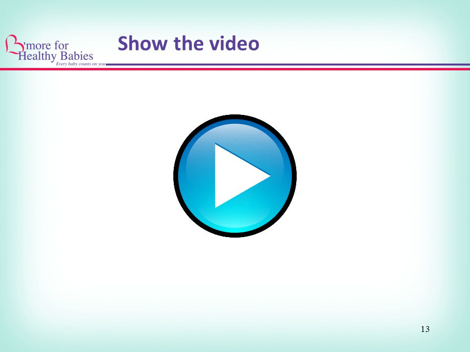 Show the video 13