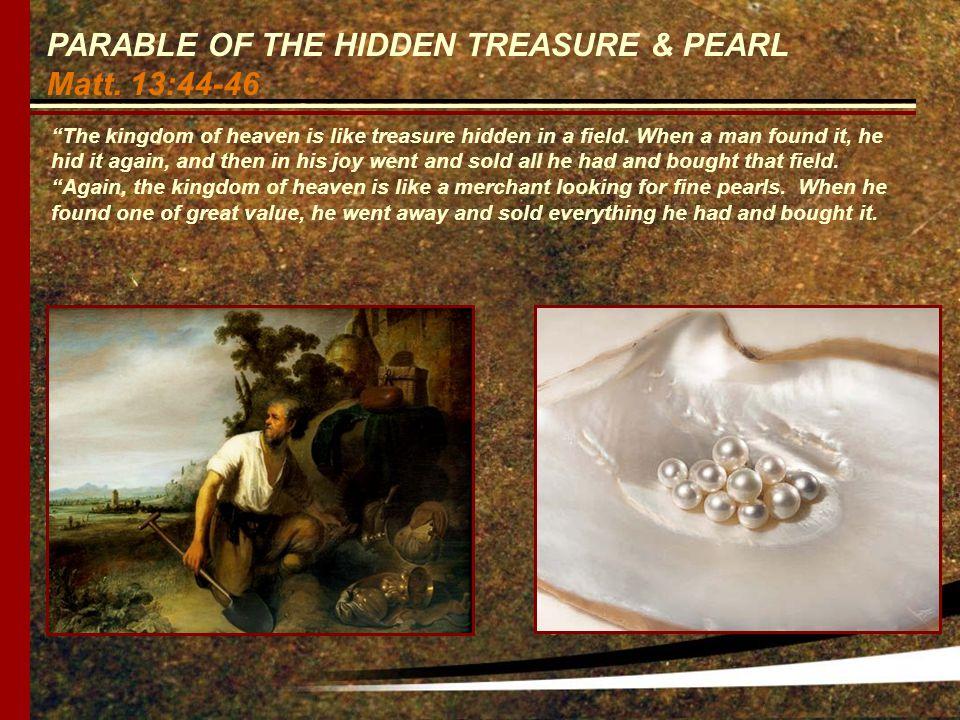 PARABLE OF THE HIDDEN TREASURE & PEARL Matt.