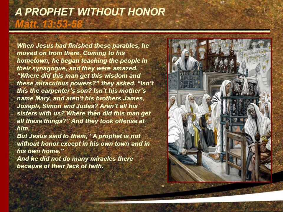 A PROPHET WITHOUT HONOR Matt.